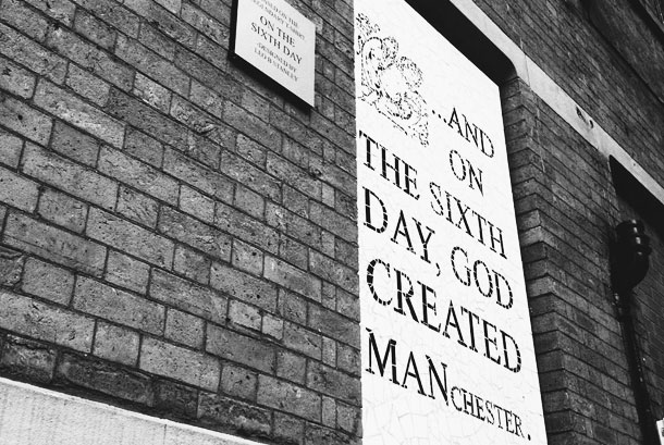 Welovemcr On The Sixth Day God Created Manchester