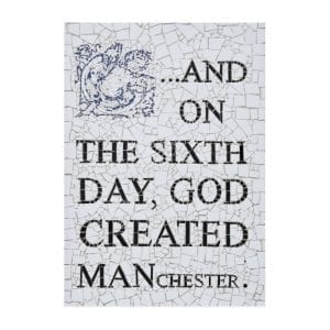 And On The 6th Day God Created Manchester Large Print I Love Manchester