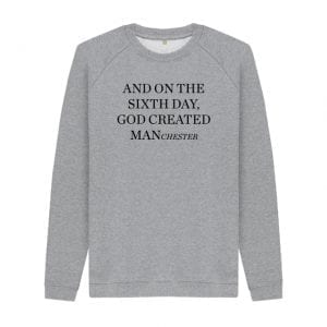 God Created MANchester Sweater I Love Manchester