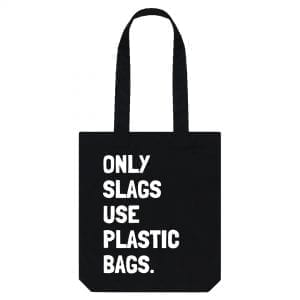 """Only Slags Use Plastic Bags"" Slogan Tote Bag I Love Manchester"